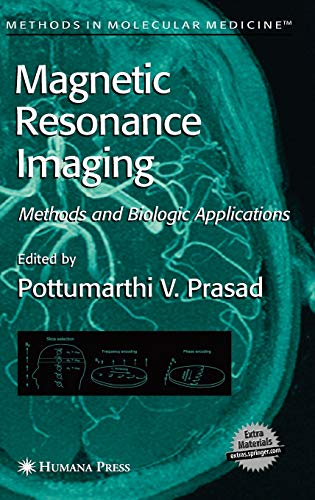 9781588293978: Magnetic Resonance Imaging: Methods and Biologic Applications (Methods in Molecular Medicine)