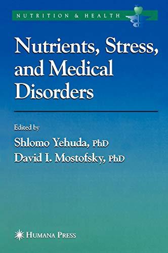 Nutrients, Stress and Medical Disorders (Nutrition and Health): Shlomo, Ed. Yehuda