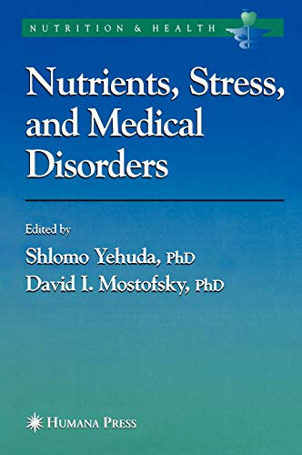 9781588294326: Nutrients, Stress and Medical Disorders (Nutrition and Health)
