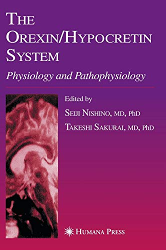 The Orexin/hypocretin System: Physiology and Pathophysiology (Hardback): Seiji Nishino, ...