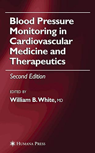 9781588295125: Blood Pressure Monitoring in Cardiovascular Medicine and Therapeutics (Clinical Hypertension and Vascular Diseases)
