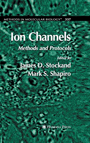 9781588295767: Ion Channels: Methods and Protocols (Methods in Molecular Biology, Vol. 337)
