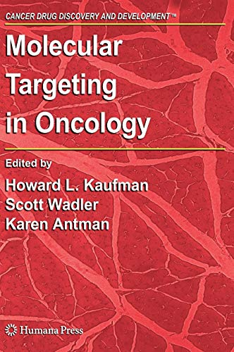 Molecular Targeting in Oncology (Cancer Drug Discovery and Development): Howard L. Kaufman and ...