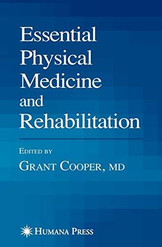 Essential Physical Medicine and Rehabilitation (Musculoskeletal Medicine): Grant, Ed. Cooper