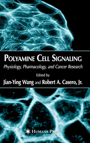 Polyamine cell signaling; physiology, pharmacology, and cancer research