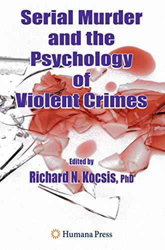 9781588296856: Serial Murder and the Psychology of Violent Crimes