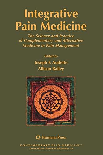 Integrative Pain Medicine: The Science and Practice: Audette, Joseph F.