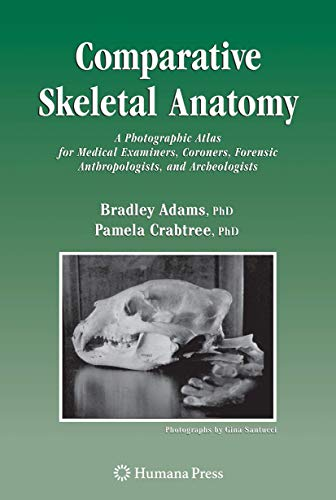 9781588298447: Comparative Skeletal Anatomy: A Photographic Atlas for Medical Examiners, Coroners, Forensic Anthropologists, and Archaeologists