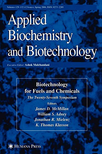 9781588298669: Biotechnology for Fuels and Chemicals: The Twenty-Seventh Symposium (Applied Biochemistry and Biotechnology, Volumes 129-132)