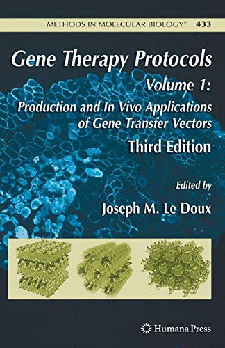 Gene Therapy Protocols: Volume 1: Production And In Vivo Applications Of Gene Transfer Vectors (...