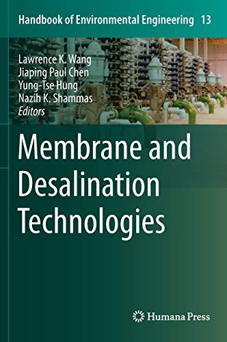 9781588299406: Membrane and Desalination Technologies (Handbook of Environmental Engineering)