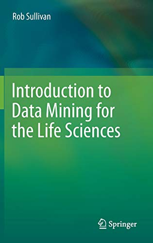 Introduction to Data Mining for the Life Sciences: Rob Sullivan