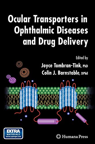 Ocular Transporters in Ophthalmic Diseases and Drug Delivery: Joyce Tombran-Tink