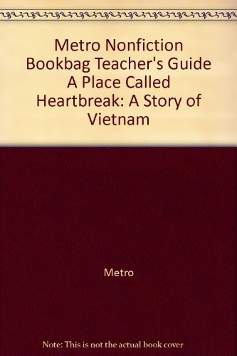 9781588302304: Metro Nonfiction Bookbag Teacher's Guide A Place Called Heartbreak: A Story of Vietnam