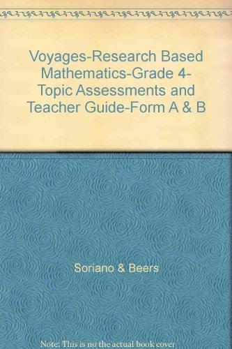 Voyages:Researched-Based Mathematics Grade 4 Topic Assessments ans Teacher Guide: Al Soriano, Jack ...