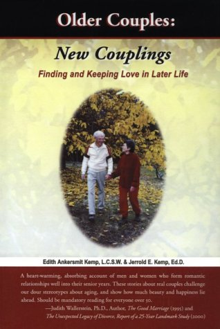 Older Couples: New Couplings: Finding and Keeping: Edith Ankersmit Kemp,