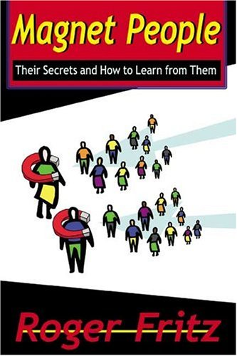 9781588320339: Magnet People: Their Secrets and How to Learn from Them