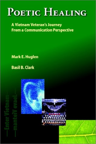 9781588320513: Poetic Healing: A Vietnam Veteran's Journey: From a Communication Perspective