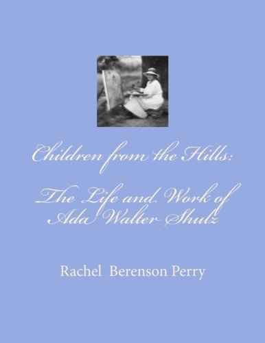 9781588320544: Children from the Hills: The Life and Work of Ada Walter Shulz