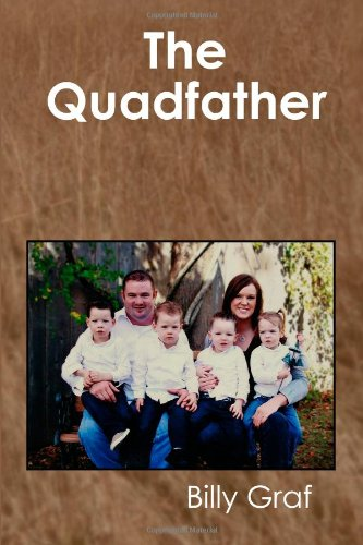9781588321107: The Quadfather: Raising Quadruplets from Birth to Age Three
