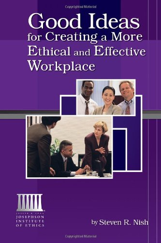 9781588321350: Good Ideas For Creating A More Ethical And Effective Workplace: With Sample Ethics Codes And Guidelines