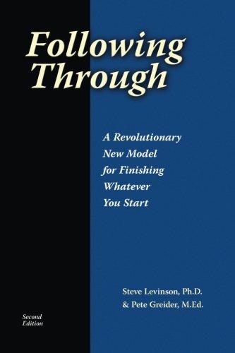 Following Through: A Revolutionary New Model For: Greider M.Ed., Pete,