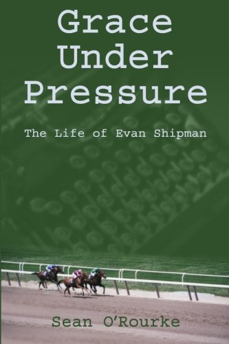9781588322043: Grace Under Pressure: The Life of Evan Shipman