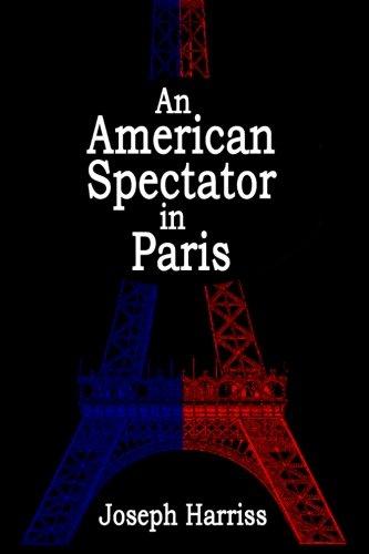 An American Spectator in Paris: Harriss, Joseph