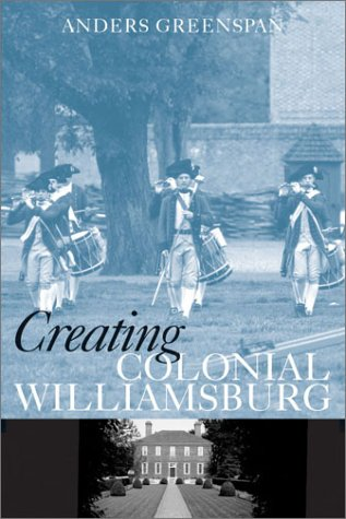 CREATING COLONIAL WILLIAMSBURG PB: GREENSPAN A