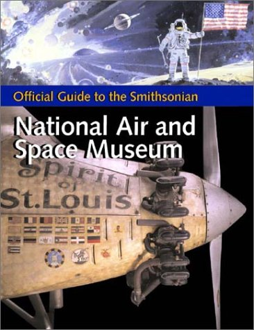 9781588340023: Official Guide to the Smithsonian National Air and Space Museum