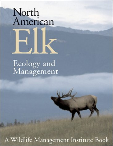 9781588340184: North American Elk: Ecology and Management