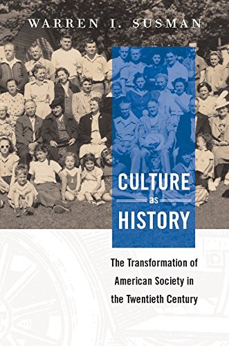9781588340511: Culture as History: the Transformation of American Society in the Twentieth Century