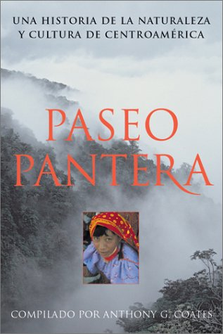 9781588340597: Paseo Pantera: Una Historia de la Naturaleza y Cultura de Centroamerica
