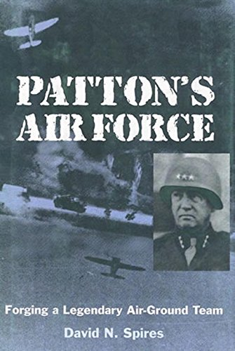 Patton's Air Force (9781588340870) by David N. Spires