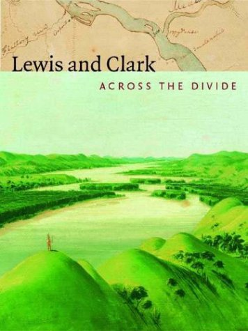 9781588340955: Lewis and Clark: Across the Divide