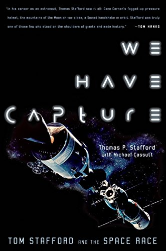 We Have Capture: Tom Stafford and the Space Race: Stafford, Tom; Stafford, Thomas P.; Cassutt, ...