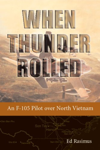 9781588341037: When Thunder Rolled: An F-105 Pilot over North Vietnam