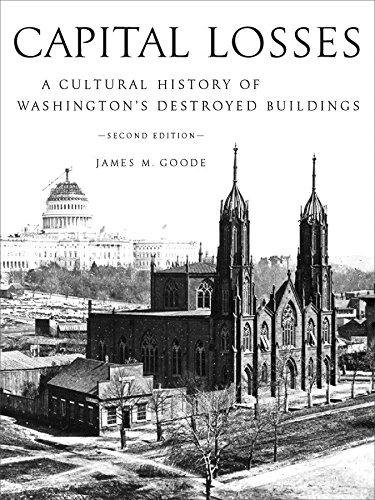 9781588341051: Capital Losses: A Cultural History of Washington's Destroyed Buildings