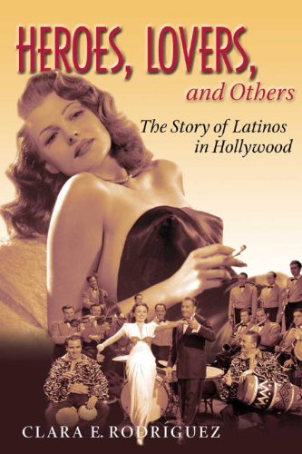 9781588341112: Heroes, Lovers, and Others: The Story of Latinos in Hollywood