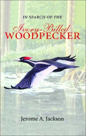 9781588341327: In Search of the Ivory-Billed Woodpecker