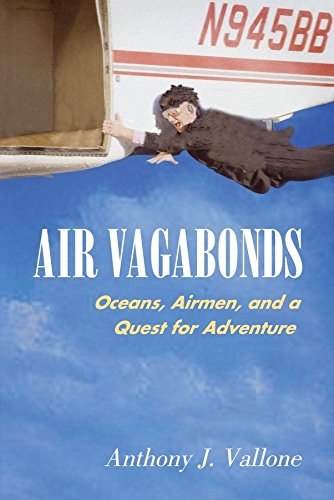 9781588341372: Air Vagabonds: Oceans, Airmen, and a Quest for Adventure