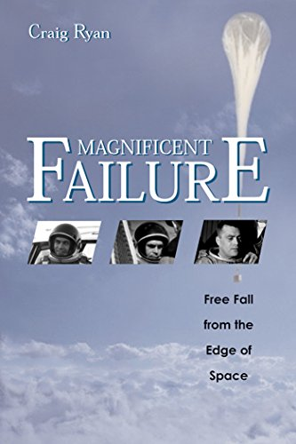 Magnificent Failure: Free Fall from the Edge of Space [signed by Joe Kittinger]