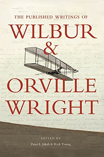 The Published Writings of Wilbur and Orville: Wilbur Wright; Orville