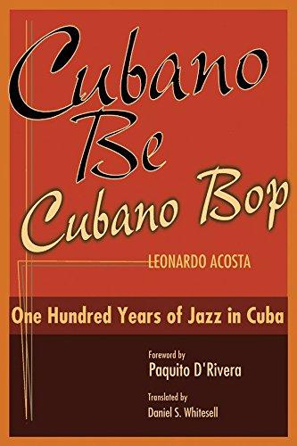9781588341471: Cubano Be Cubano Bop: One Hundred Years of Jazz in Cuba