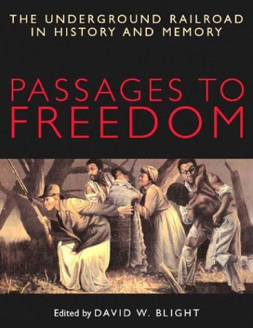 9781588341570: Passages to Freedom: The Underground Railroad in History and Memory