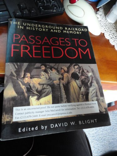 9781588341587: Passages To Freedom: The Underground Railroad In History And Memory