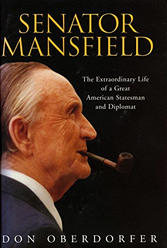 9781588341662: Senator Mansfield: The Extraordinary Life of a Great American Statesman and Diplomat