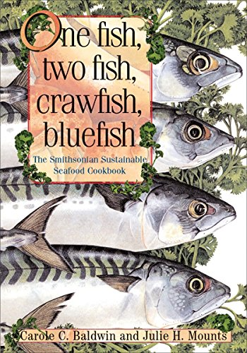 One Fish, Two Fish, Crawfish, Bluefish: The Smithsonian Sustainable Seafood Cookbook: Baldwin, ...