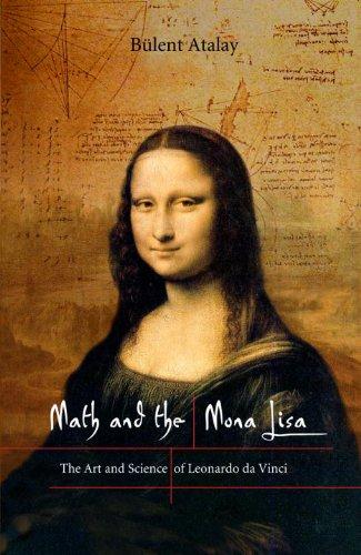 9781588341716: Math and the Mona Lisa: The Art and Science of Leonardo da Vinci