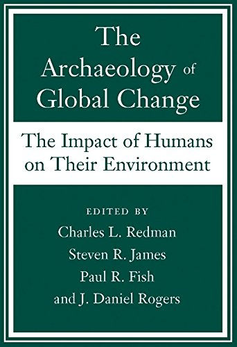 9781588341723: The Archaeology of Global Change: The Impact of Humans on Their Environment